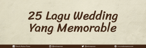 25 LAGU WEDDING YANG MEMORABLE