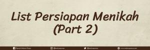 LIST PERSIAPAN MENIKAH PART 2
